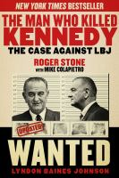 The Man Who Killed Kennedy : The Case Against Lbj by Stone, Roger J. © 2014 (Added: 11/28/16)