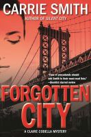 Forgotten City : A Claire Codella Mystery by Smith, Carrie © 2016 (Added: 1/6/17)
