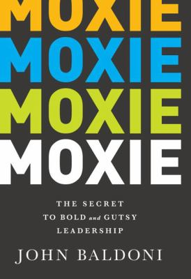 cover of Moxie: The Secret to Bold and Gutsy Leadership