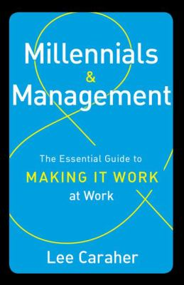 cover of Millennials & Management: The Essential Guide to Making it Work at Work