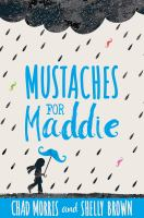 Mustaches+for+maddie by Morris, Chad © 2017 (Added: 11/8/17)