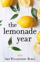 The Lemonade Year : A Novel by Willoughby-Burle, Amy © 2018 (Added: 5/10/18)
