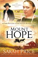 Mount Hope : An Amish Retelling Of Jane Austen's Mansfield Park by Price, Sarah © 2016 (Added: 10/10/16)