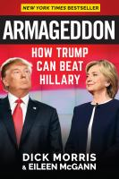 Armageddon : How Trump Can Beat Hillary by Morris, Dick © 2016 (Added: 8/15/16)