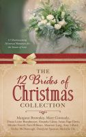 The 12 Brides Of Christmas Collection : 12 Heartwarming Historical Romances For The Season Of Love by  © 2015 (Added: 5/11/16)