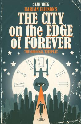 cover of Star Trek: Harlan Ellison's The City on the Edge of Forever: The Original Teleplay