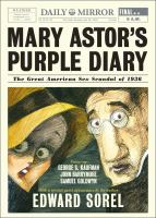 Mary Astor's Purple Diary : The Great American Sex Scandal Of 1936 by Sorel, Edward © 2016 (Added: 9/23/16)