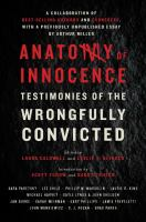 Anatomy Of Innocence : Testimonies Of The Wrongfully Convicted by Caldwell, Laura, editor © 2017 (Added: 4/14/17)