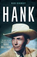 Hank : The Short Life And Long Country Road Of Hank Williams by Ribowsky, Mark © 2017 (Added: 12/2/16)