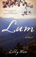 Lum : A Novel by Ware, Libby © 2015 (Added: 6/10/16)