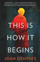 This Is How It Begins : A Novel by Dempsey, Joan © 2017 (Added: 1/16/18)
