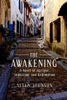 The Awakening : A Novel Of Intrigue, Seduction, And Redemption by Johnson, Allen © 2014 (Added: 1/12/15)