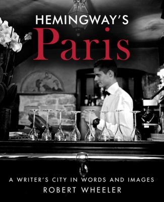 cover of Hemingway's Paris : a writer's city in words and images