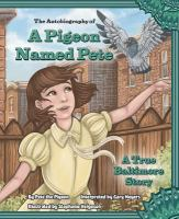 Book cover of  The Autobiography of a Pigeon Named Pete: A True Baltimore Story