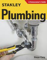 Stanley Plumbing : A Homeowner's Guide by Cory, Steve © 2016 (Added: 9/6/17)
