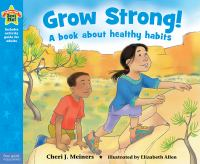 Grow+strong++a+book+about+healthy+habits by Meiners, Cheri J. © 2016 (Added: 6/21/16)