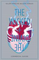 The Wicked + The Divine : Vol. 3, Commercial Suicide by Gillen, Kieron © 2016 (Added: 10/12/16)