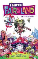I hate fairyland, vol. 1 : madly ever after / written and drawn by Skottie Young