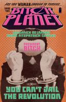 Bitch Planet : Book Two, President Bitch by DeConnick, Kelly Sue © 2017 (Added: 9/14/17)