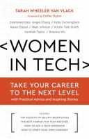 Women In Tech : Take Your Career To The Next Level With Practical Advice And Inspiring Stories by Van Vlack, Tarah Wheeler, editor © 2016 (Added: 8/23/16)
