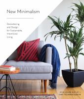 New Minimalism : Decluttering And Design For Sustainable, Intentional Living by Fortin, Cary Telander © 2018 (Added: 1/10/18)