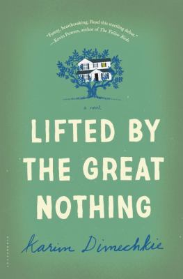 Lifted by the great nothing : a novel