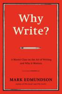 cover of Why Write: A Master Class on the Art of Writing and Why It Matters