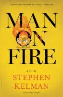 Man On Fire by Kelman, Stephen © 2016 (Added: 4/25/16)