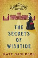 The Secrets Of Wishtide : A Laetitia Rodd Mystery by Saunders, Kate © 2016 (Added: 9/13/16)