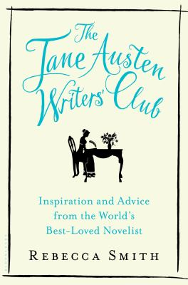 cover of The Jane Austen Writers' Club: Inspiration and Advice from the Worlds Best-loved Novelist