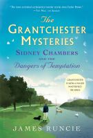 Sidney Chambers And The Dangers Of Temptation by Runcie, James © 2016 (Added: 6/14/16)