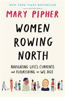 Women Rowing North: Navigating Life's Currents and Flourishing As We Age- Debut