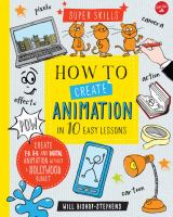 How to create animation in 10 easy steps / Create 2-D, 3-D, and Digital Animation Without a Hollywood Budget