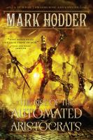 The Rise Of The Automated Aristocrats : A Burton & Swinburne Adventure by Hodder, Mark © 2015 (Added: 2/3/16)