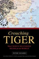 Crouching Tiger : What China's Militarism Means For The World by Navarro, Peter © 2015 (Added: 4/25/16)