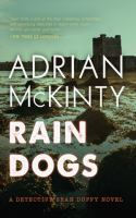 Rain Dogs : A Detective Sean Duffy Novel by McKinty, Adrian © 2016 (Added: 7/13/16)
