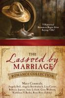 The Lassoed By Marriage Romance Collection : 9 Historical Romances Begin After Saying