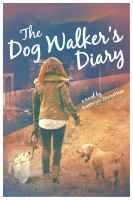 The Dog Walker's Diary by Donahue, Kathryn © 2017 (Added: 1/16/18)