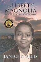 From Liberty To Magnolia : In Search Of The American Dream by Ellis, Janise S. © 2018 (Added: 10/10/18)