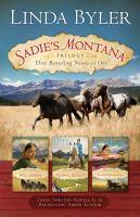 Sadie's Montana Trilogy : Three Bestselling Novels In One by Byler, Linda © 2016 (Added: 12/6/16)