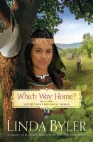 Which Way Home? by Byler, Linda © 2016 (Added: 4/13/16)