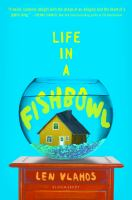 Life In A Fishbowl by Vlahos, Len © 2017 (Added: 2/16/17)