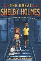The+great+shelby+holmes by Eulberg, Elizabeth © 2016 (Added: 12/28/16)