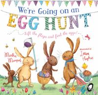 Were+going+on+an+egg+hunt by Hughes, Laura © 2017 (Added: 2/15/17)