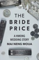 The Bride Price: A Hmong Wedding Story