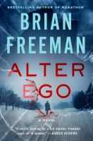 Alter Ego : A Jonathan Stride Novel by Freeman, Brian © 2018 (Added: 4/23/18)