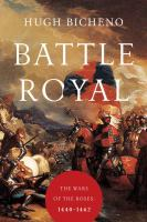 Battle Royal: The Wars of the Roses, 1440-1462