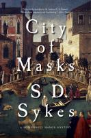 City Of Masks : A Somershill Manor Novel by Sykes, S. D. © 2017 (Added: 7/12/17)