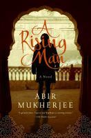 A Rising Man by Mukherjee, Abir © 2017 (Added: 6/15/17)