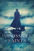 Impossible Saints by Harwood, Clarissa © 2018 (Added: 2/1/18)